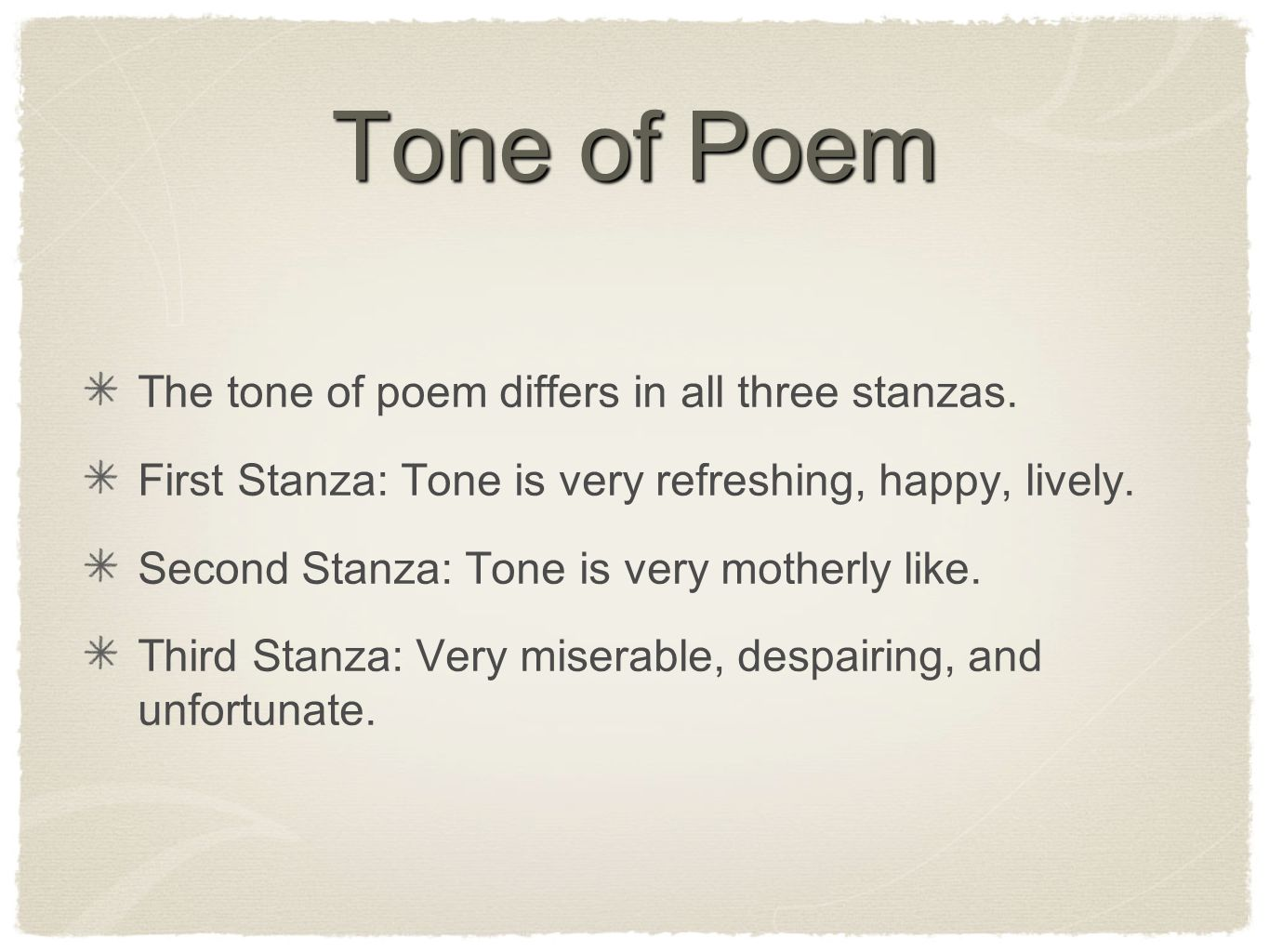Tone of Poem The tone of poem differs in all three stanzas.