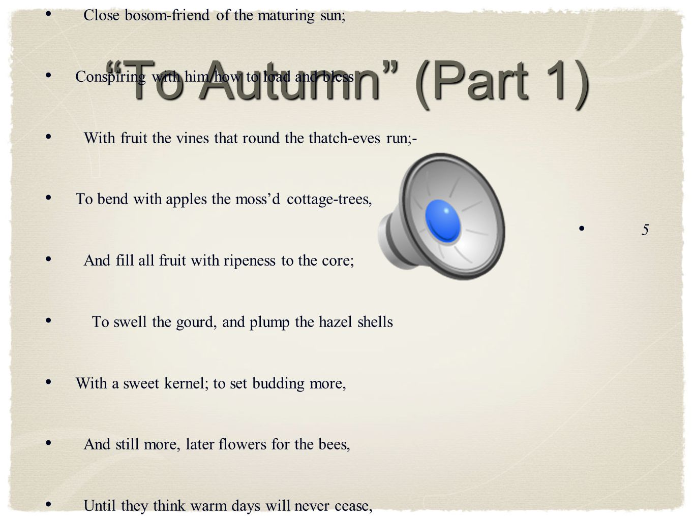 To Autumn (Part 1) SEASON of mists and mellow fruitfulness,
