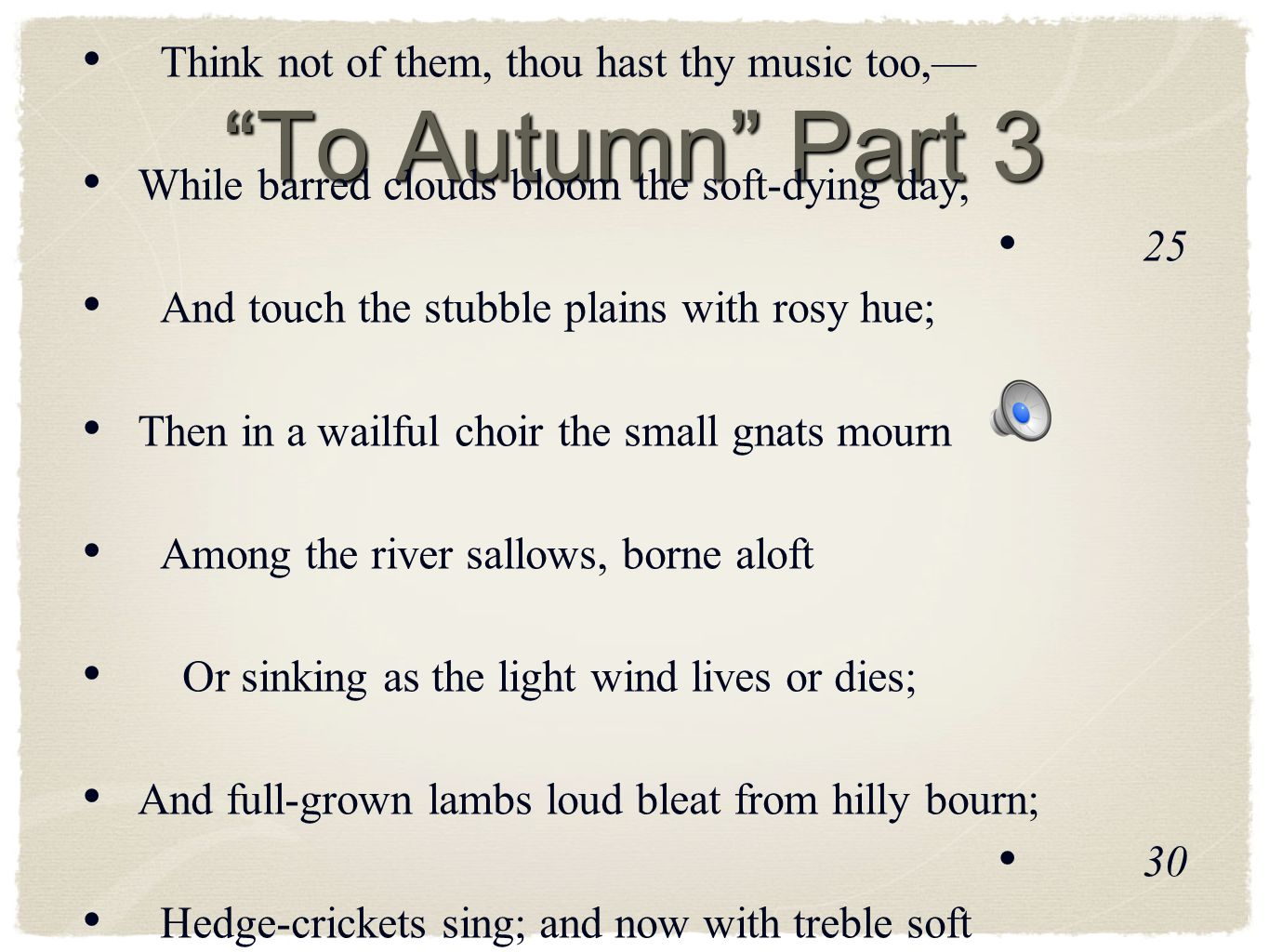 To Autumn Part 3 Where are the songs of Spring Ay, where are they