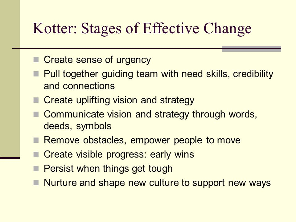 Kotter: Stages of Effective Change