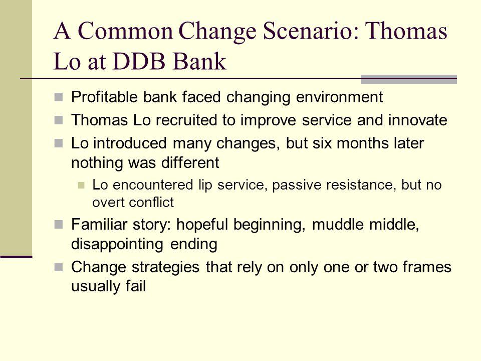 A Common Change Scenario: Thomas Lo at DDB Bank