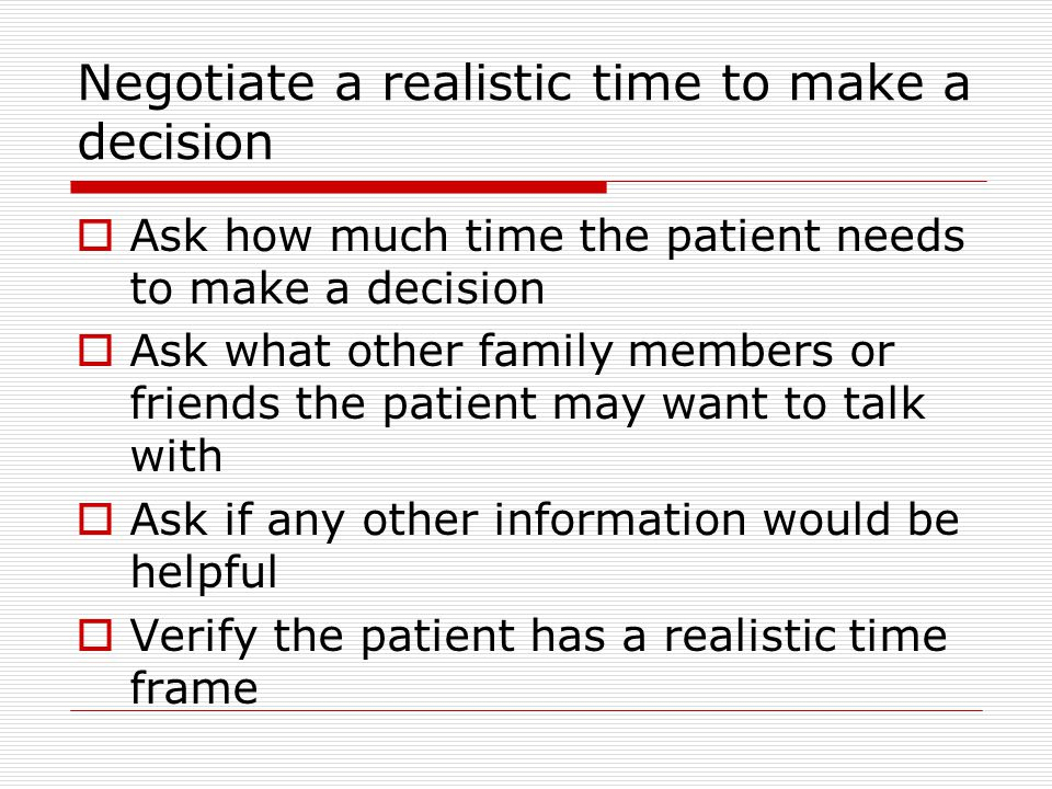 Negotiate a realistic time to make a decision