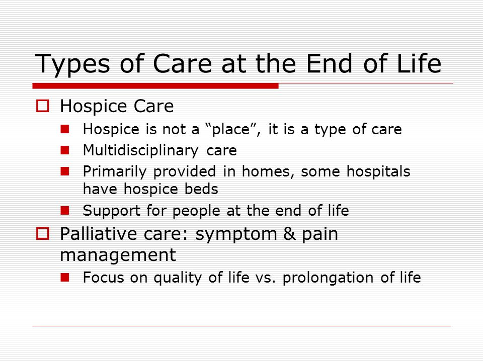 Types of Care at the End of Life