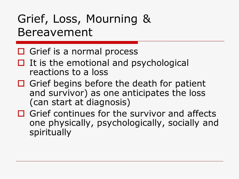 Grief, Loss, Mourning & Bereavement
