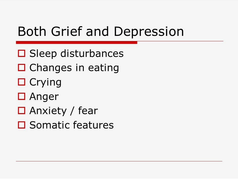 Both Grief and Depression