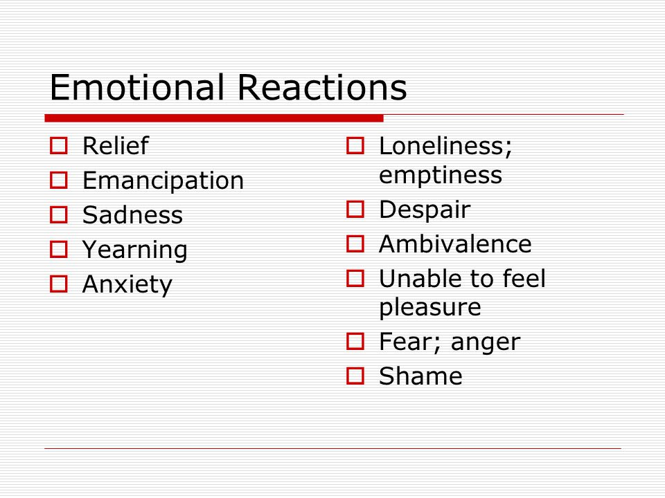 Emotional Reactions Relief Emancipation Sadness Yearning Anxiety