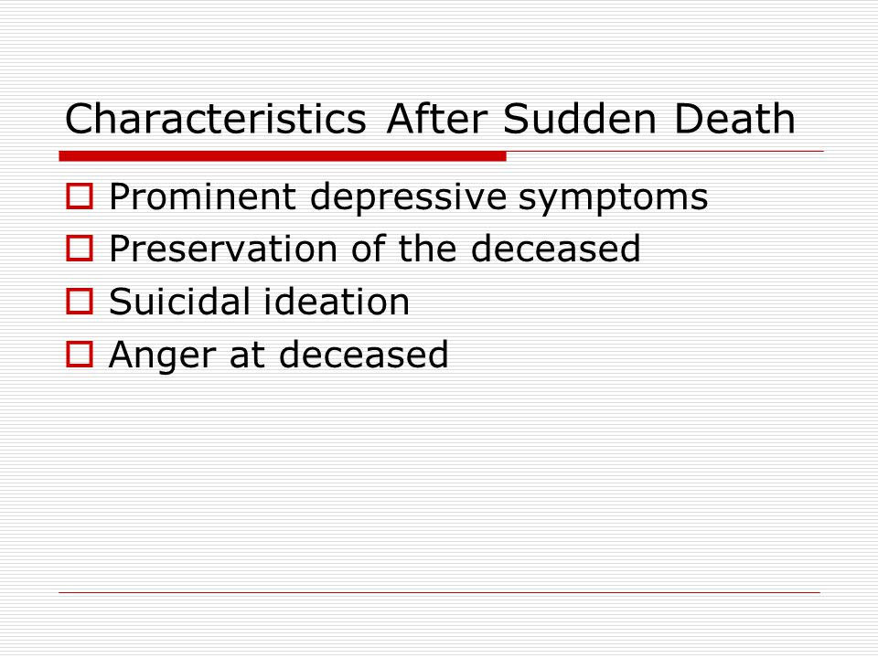 Characteristics After Sudden Death