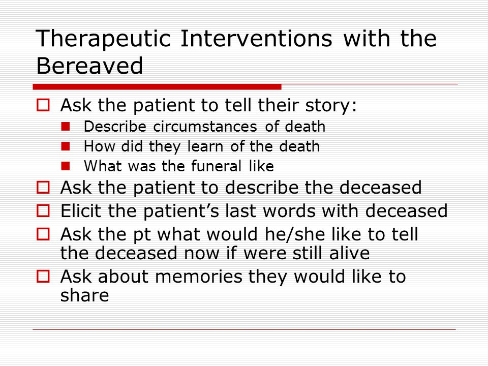 Therapeutic Interventions with the Bereaved
