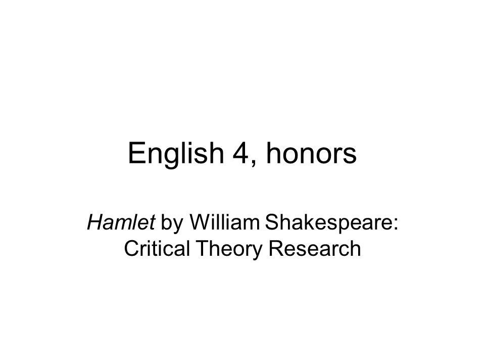 Hamlet by William Shakespeare: Critical Theory Research