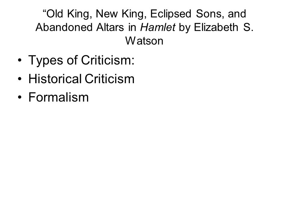 Types of Criticism: Historical Criticism Formalism