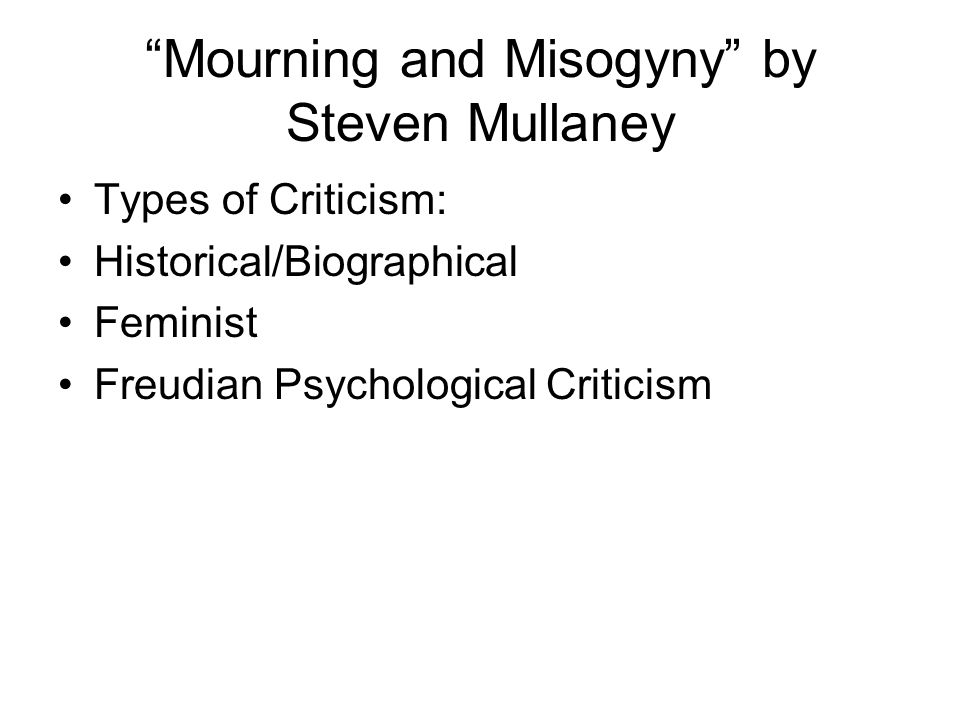 Mourning and Misogyny by Steven Mullaney