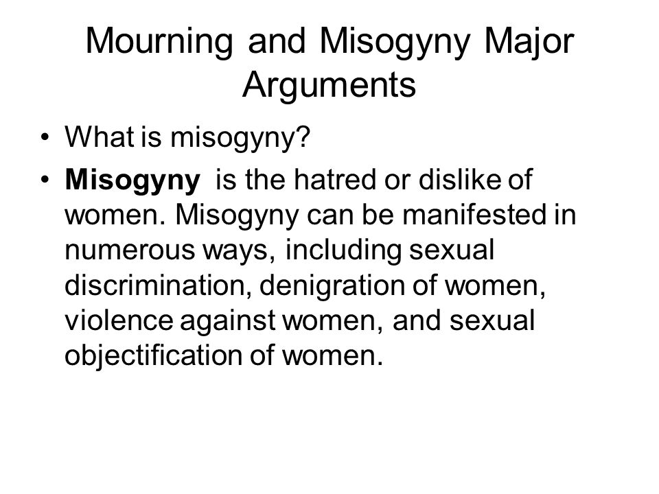Mourning and Misogyny Major Arguments