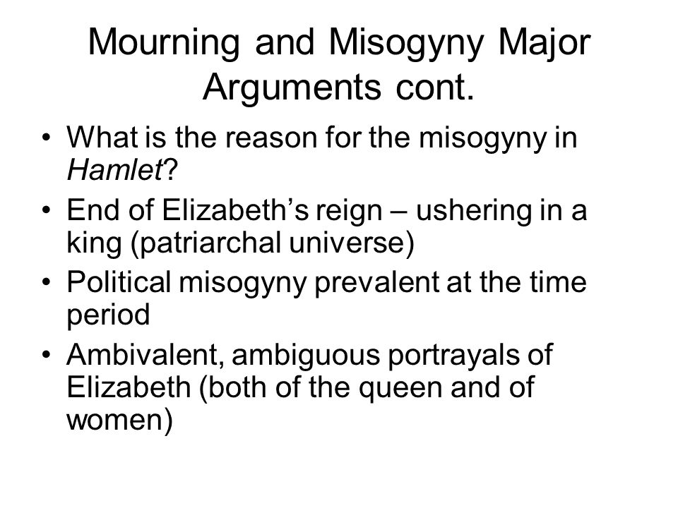Mourning and Misogyny Major Arguments cont.