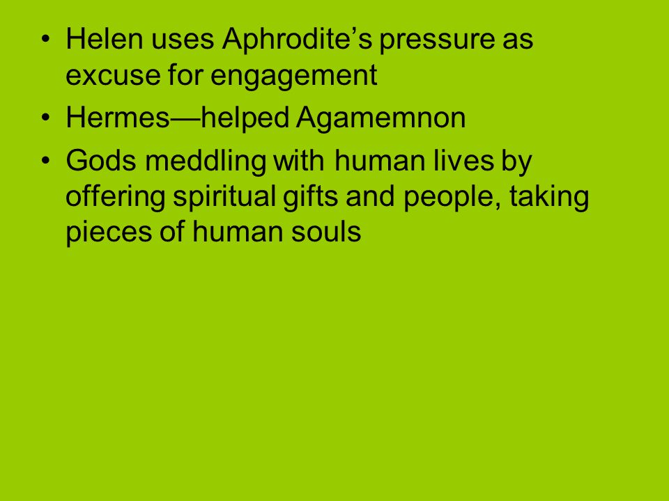 Helen uses Aphrodite's pressure as excuse for engagement