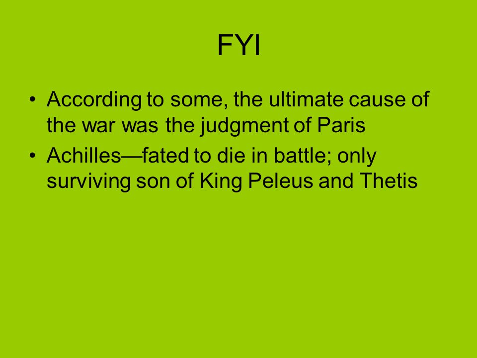 FYI According to some, the ultimate cause of the war was the judgment of Paris.