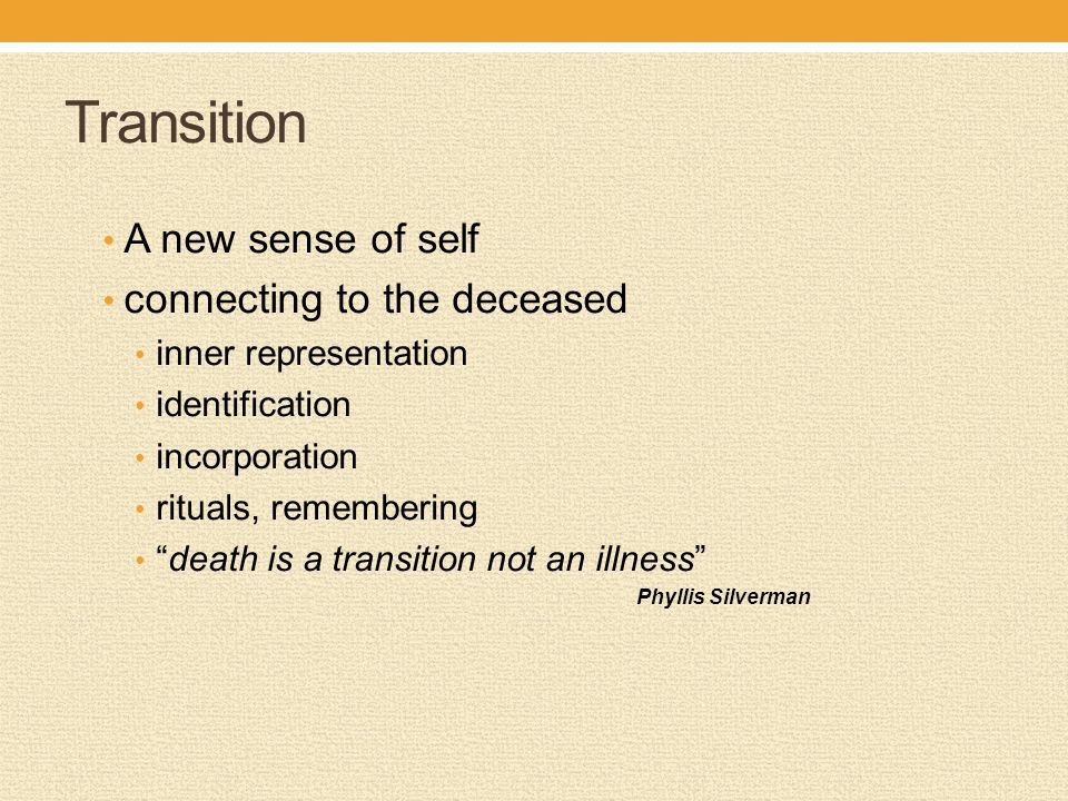 Transition A new sense of self connecting to the deceased