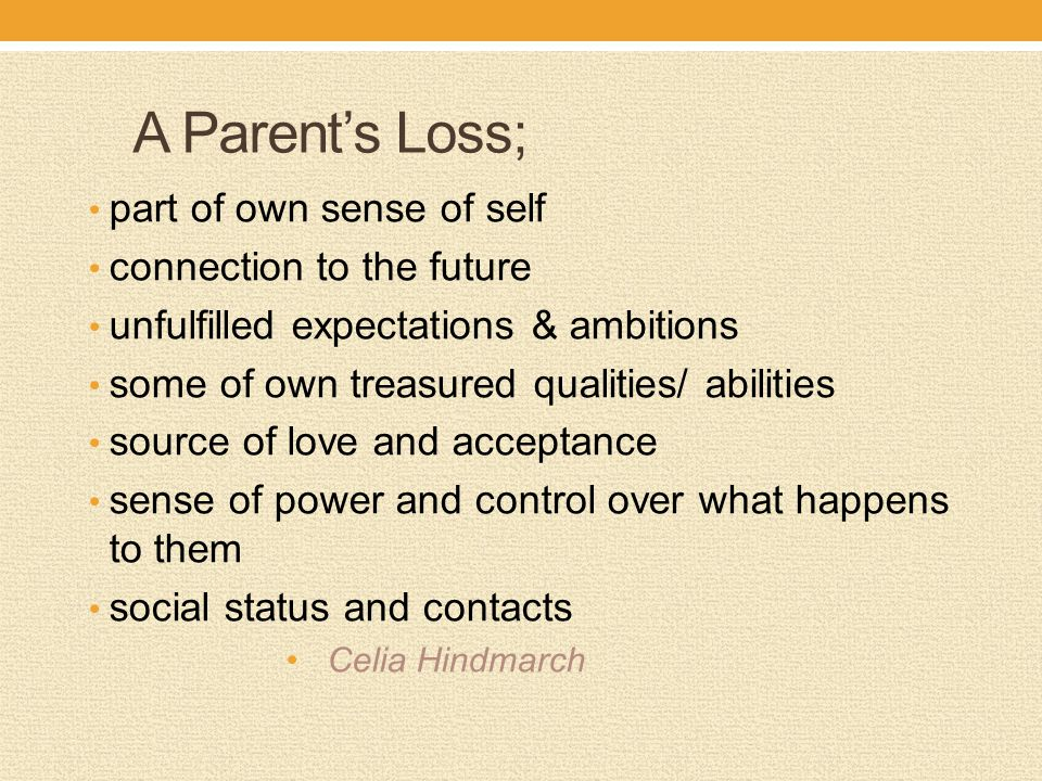 A Parent's Loss; part of own sense of self connection to the future
