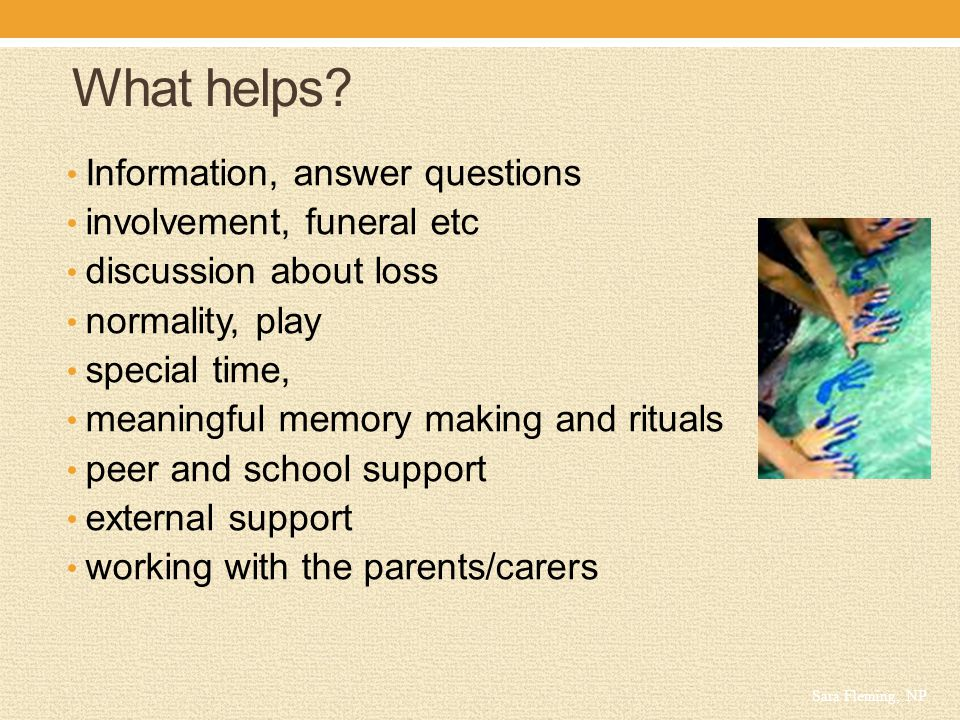 What helps Information, answer questions involvement, funeral etc
