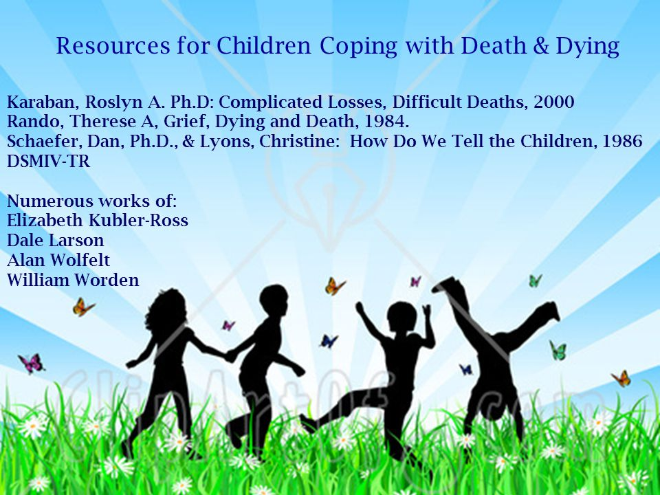 Resources for Children Coping with Death & Dying