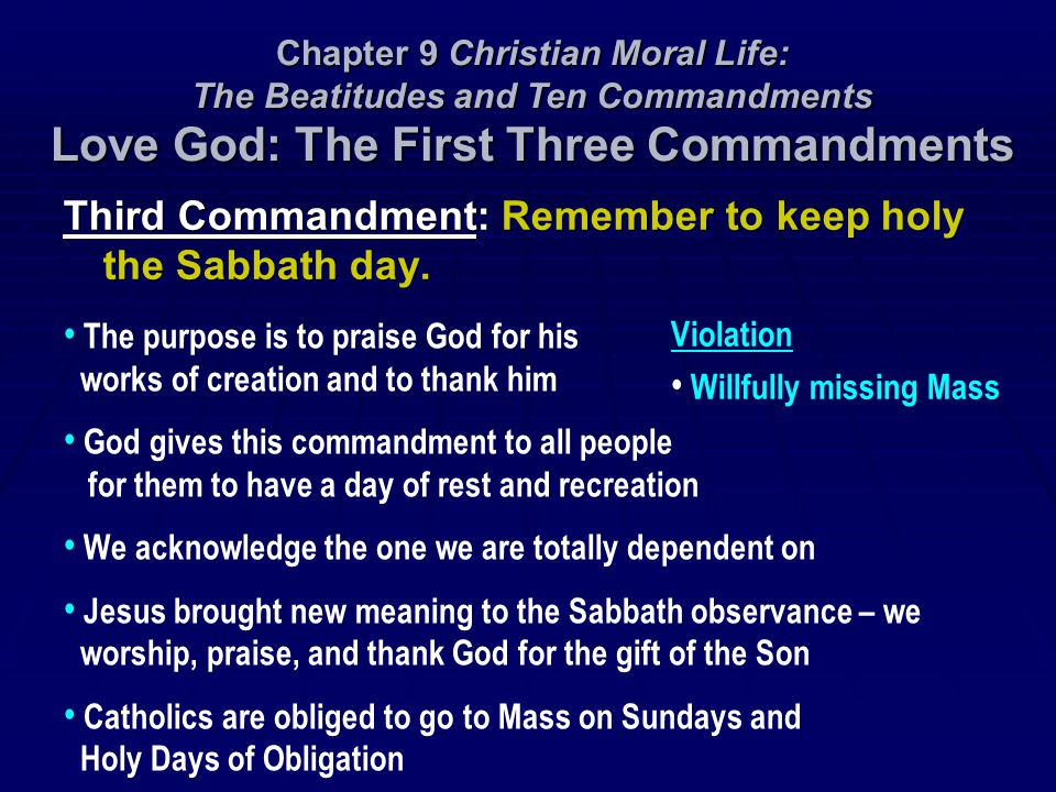 Third Commandment: Remember to keep holy the Sabbath day.