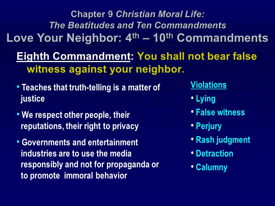 Chapter 9 Christian Moral Life: The Beatitudes and Ten Commandments Love Your Neighbor: 4th – 10th Commandments
