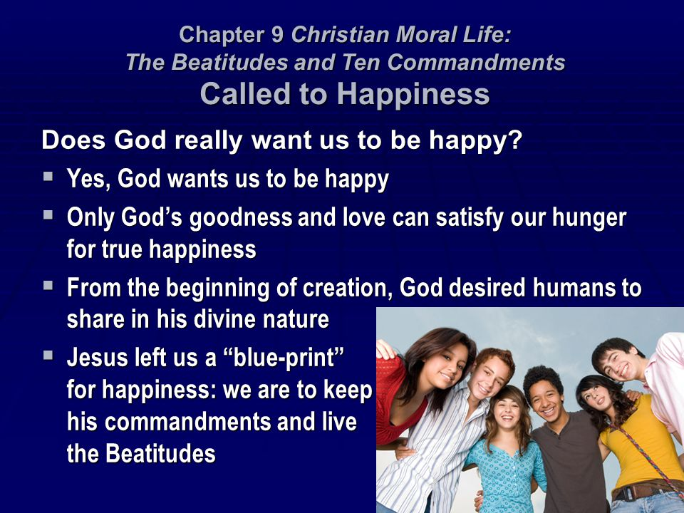 Does God really want us to be happy Yes, God wants us to be happy