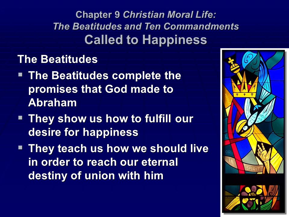 The Beatitudes complete the promises that God made to Abraham