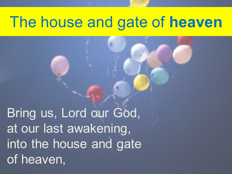 The house and gate of heaven