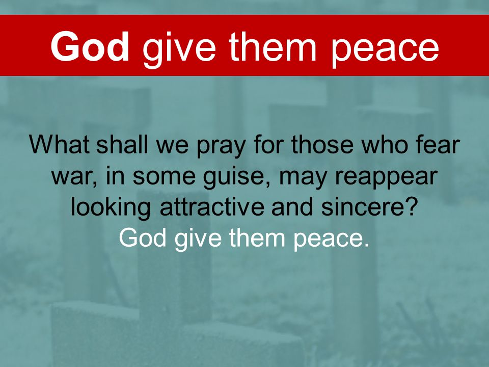 God give them peace What shall we pray for those who fear