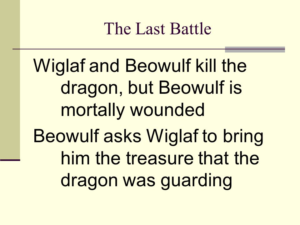 Wiglaf and Beowulf kill the dragon, but Beowulf is mortally wounded