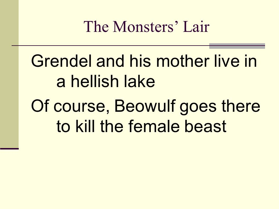 Grendel and his mother live in a hellish lake