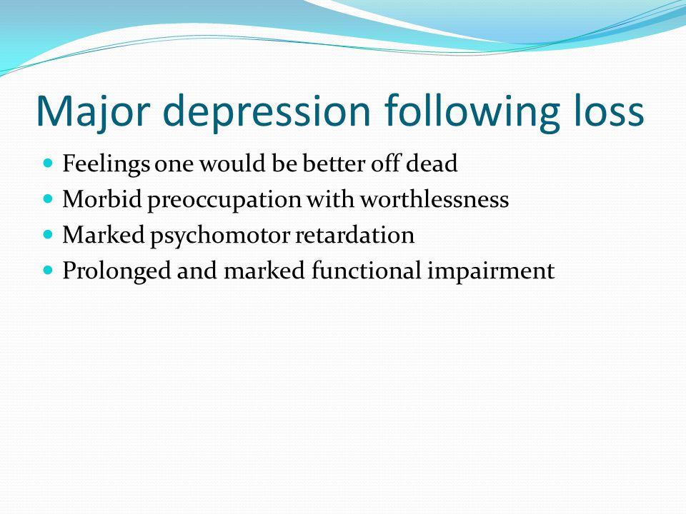 Major depression following loss