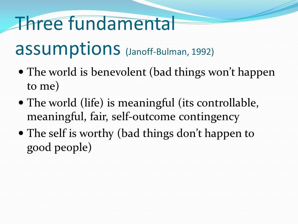 Three fundamental assumptions (Janoff-Bulman, 1992)