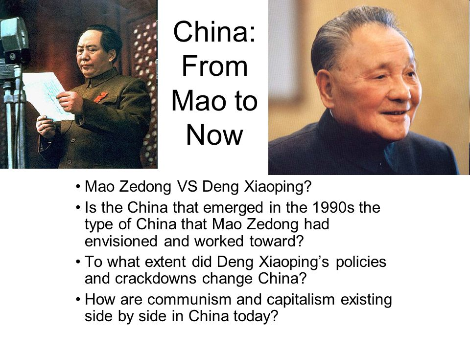 China: From Mao to Now Mao Zedong VS Deng Xiaoping