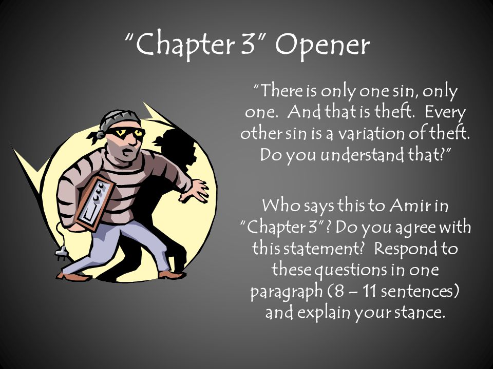 Chapter 3 Opener There is only one sin, only one. And that is theft. Every other sin is a variation of theft. Do you understand that