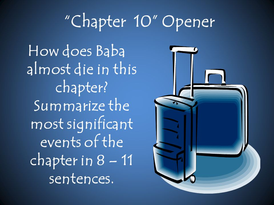 Chapter 10 Opener How does Baba almost die in this chapter.