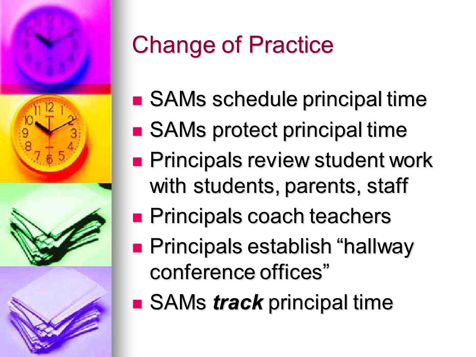 Change of Practice SAMs schedule principal time