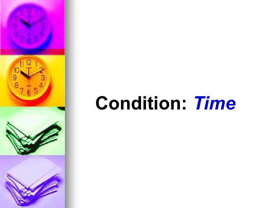 Condition: Time