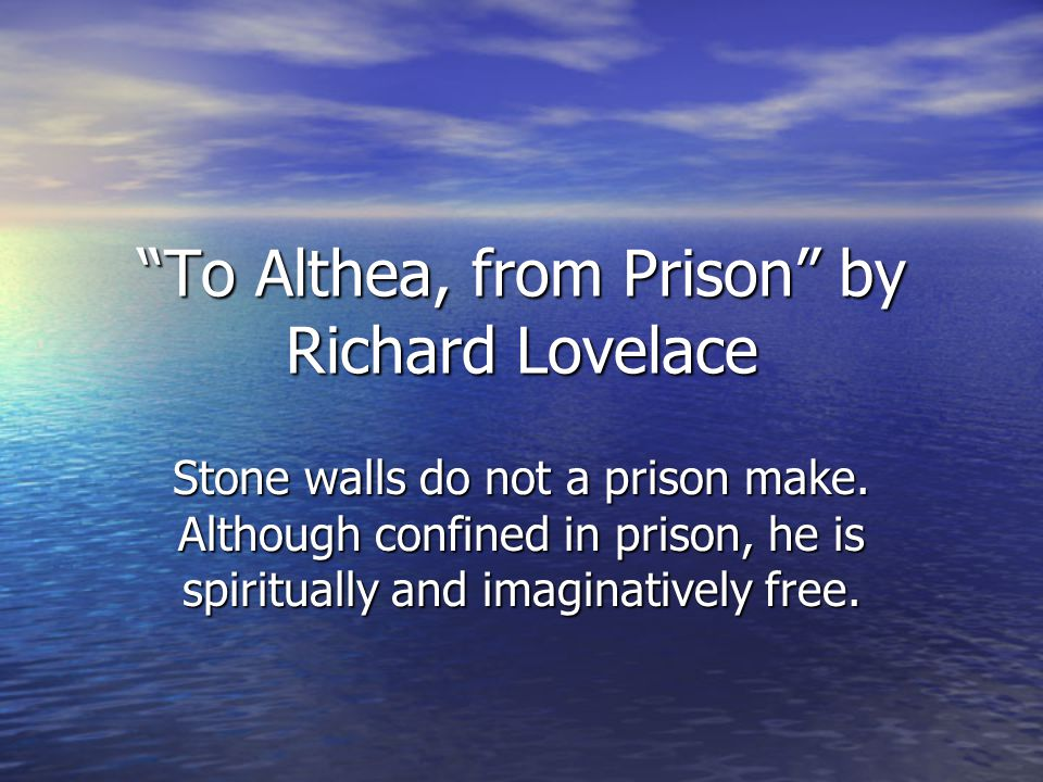 To Althea, from Prison by Richard Lovelace