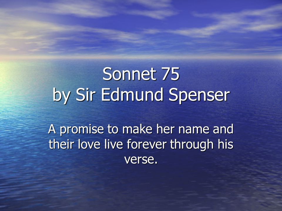 Sonnet 75 by Sir Edmund Spenser