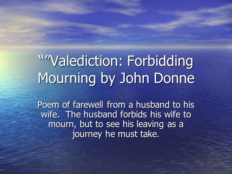 Valediction: Forbidding Mourning by John Donne