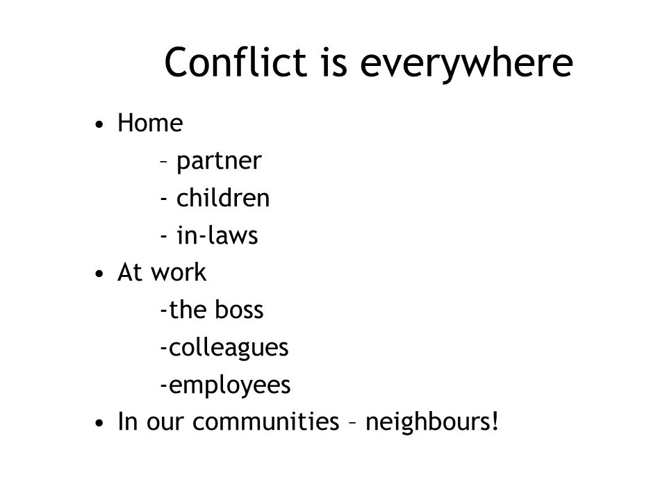 Conflict is everywhere
