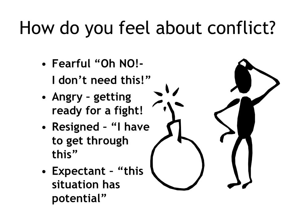 How do you feel about conflict