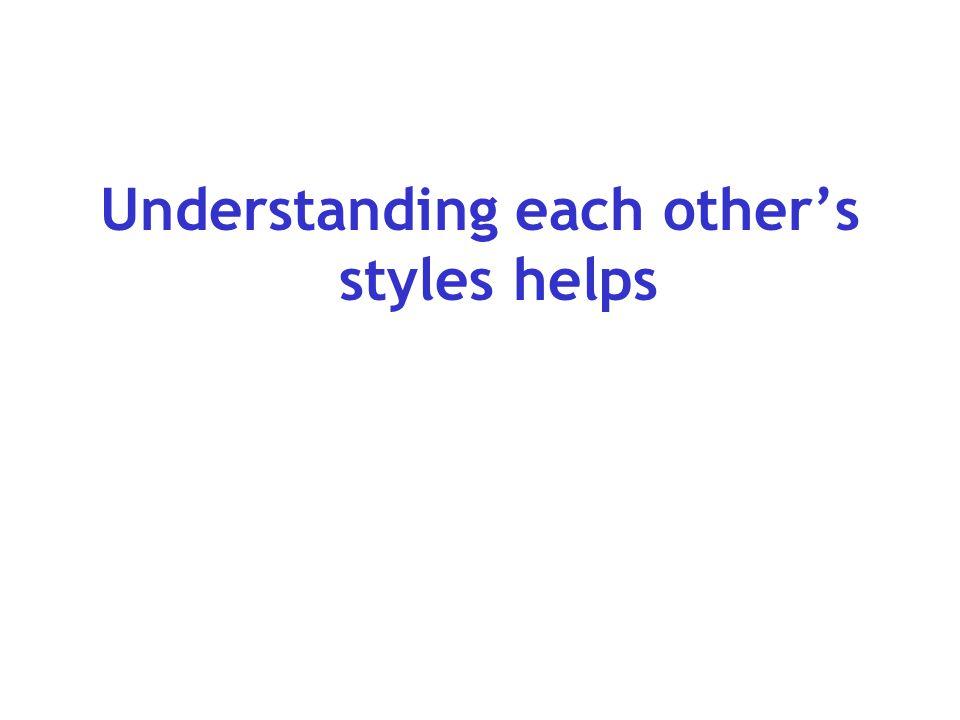 Understanding each other's styles helps