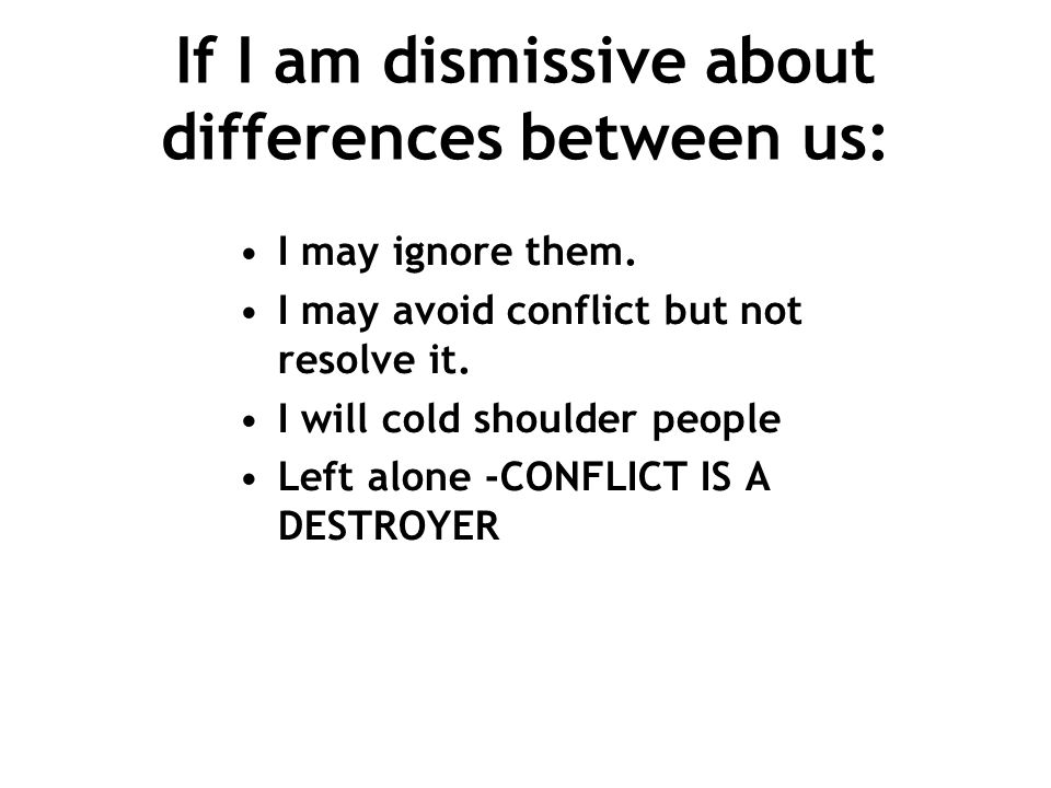 If I am dismissive about differences between us: