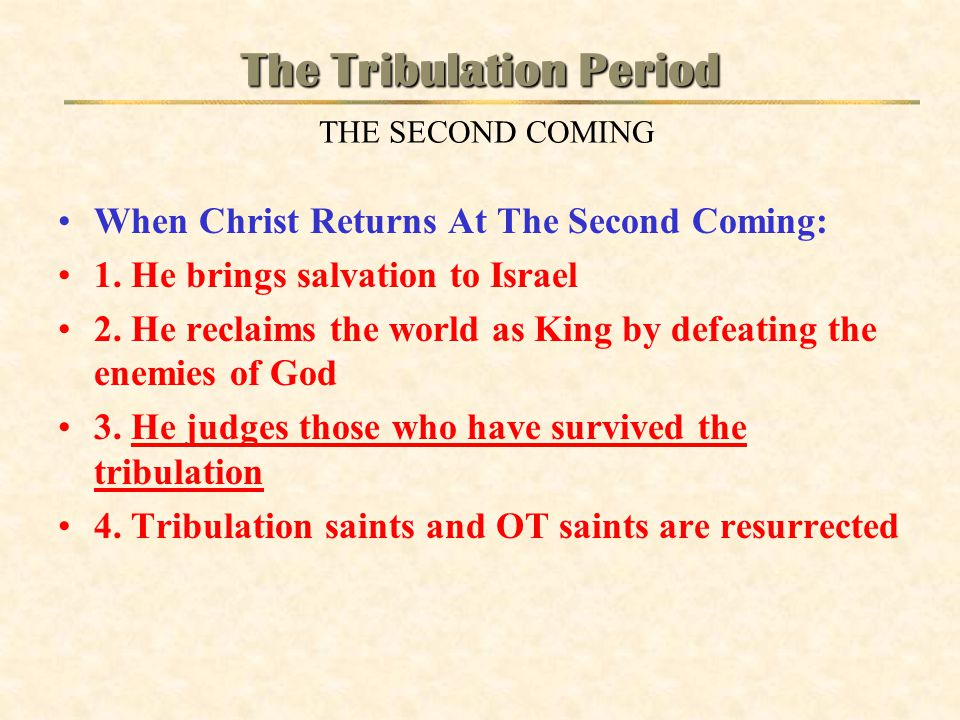 The Tribulation Period THE SECOND COMING