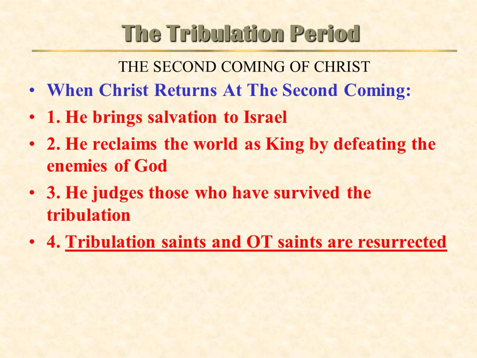 The Tribulation Period THE SECOND COMING OF CHRIST