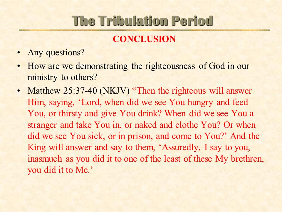 The Tribulation Period CONCLUSION
