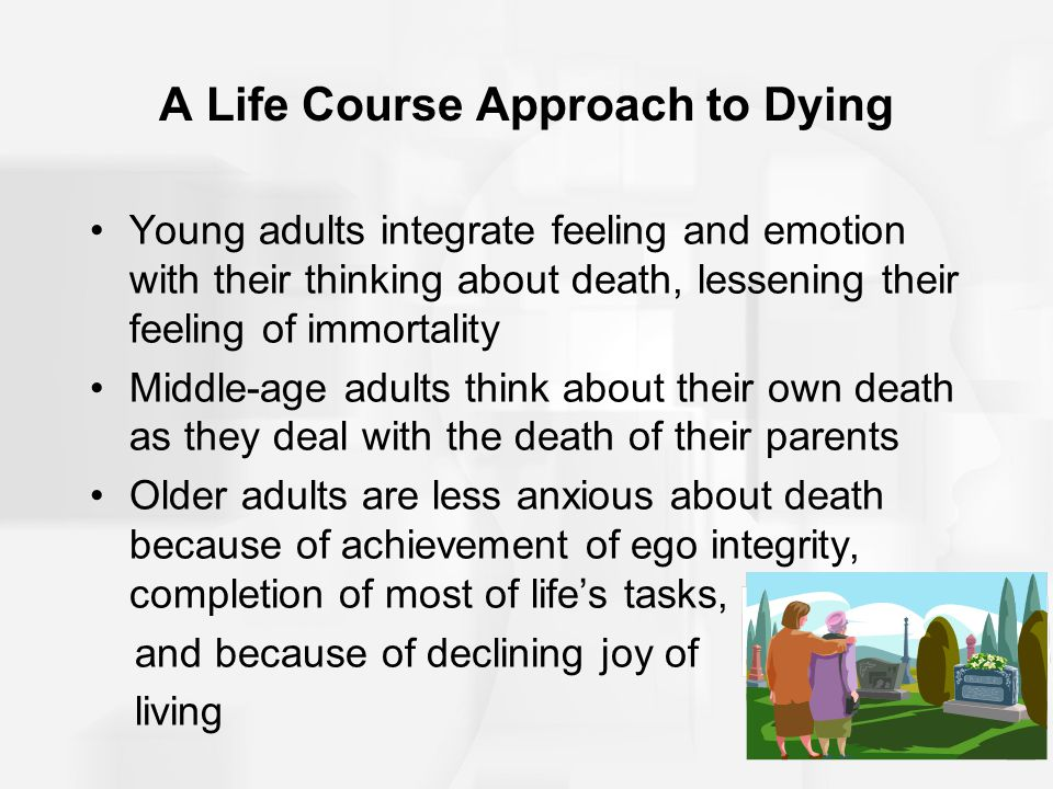aging and dying a life course Chapter 8 social theories of aging the importance of social theories of economy of aging, life course perspective, life course social capital.