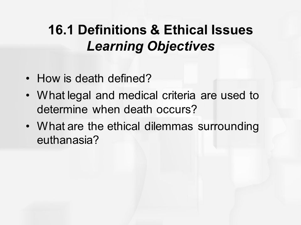 16.1 Definitions & Ethical Issues Learning Objectives
